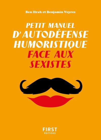 PETIT MANUEL D'AUTODEFENSE HUMORISTIQUE FACE AUX SEXISTES
