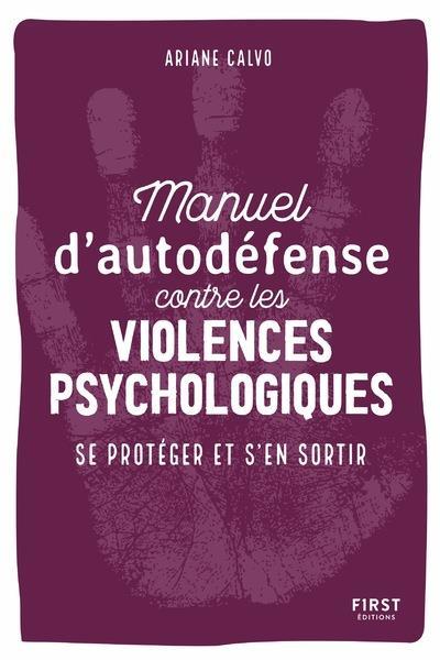 MANUEL D'AUTO-DEFENSE CONTRE LES VIOLENCES PSYCHOLOGIQUES - SE PROTEGER ET S'EN SORTIR