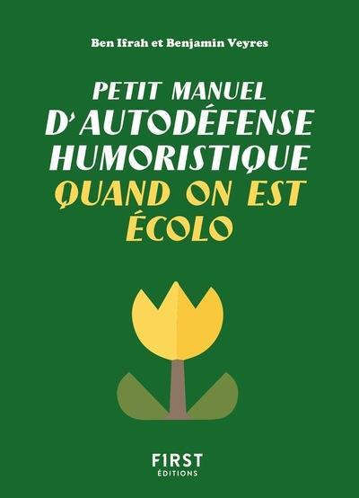 PETIT MANUEL D'AUTODEFENSE HUMORISTIQUE QUAND ON EST ECOLO