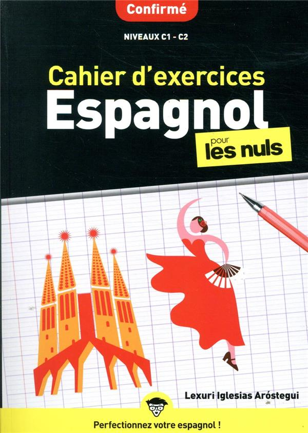 CAHIER D'EXERCICES ESPAGNOL CONFIRME POUR LES NULS