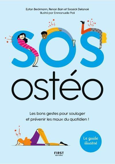 SOS OSTEO - LES BONS GESTES POUR SOULAGER ET PREVENIR LES MAUX AU QUOTIDIEN !