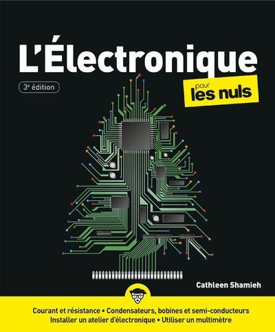 L'ELECTRONIQUE POUR LES NULS, 3ED