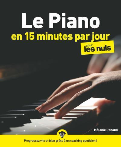 LE PIANO EN 15 MINUTES PAR JOUR POUR LES NULS MEGAPOCHE