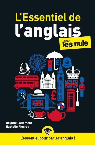 L'ESSENTIEL DE L'ANGLAIS POUR LES NULS, NELLE ED.