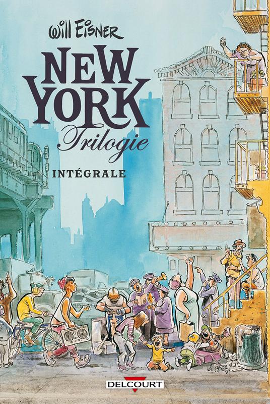 WILL EISNER INTEGRALE VOLUME I : NEW YORK TRILOGIE - T1