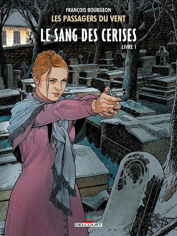 LES PASSAGERS DU VENT T08. LE SANG DES CERISES - RUE DE L'ABREUVOIR