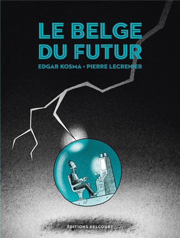 BELGE T04 - LE BELGE DU FUTUR