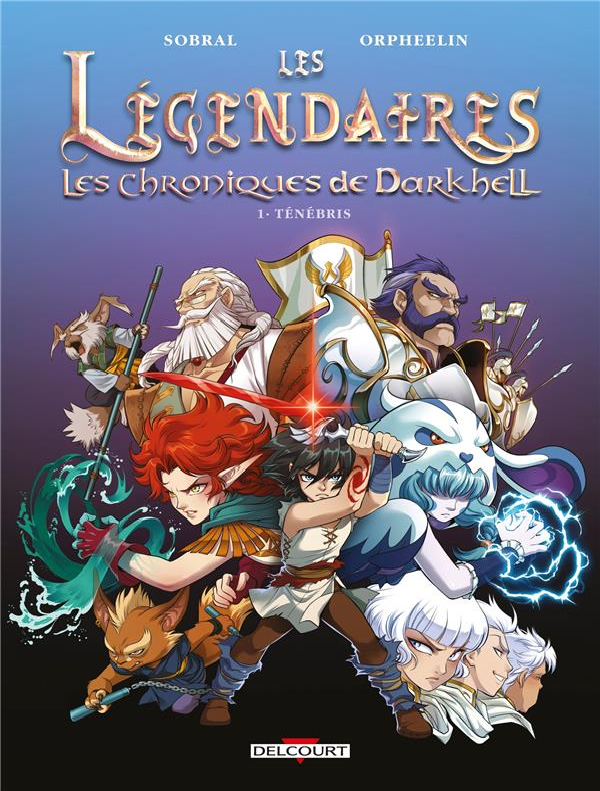 LES LEGENDAIRES - LES CHRONIQUES DE DARKHELL - T01 - LES LEGENDAIRES - LES CHRONIQUES DE DARKHELL 01