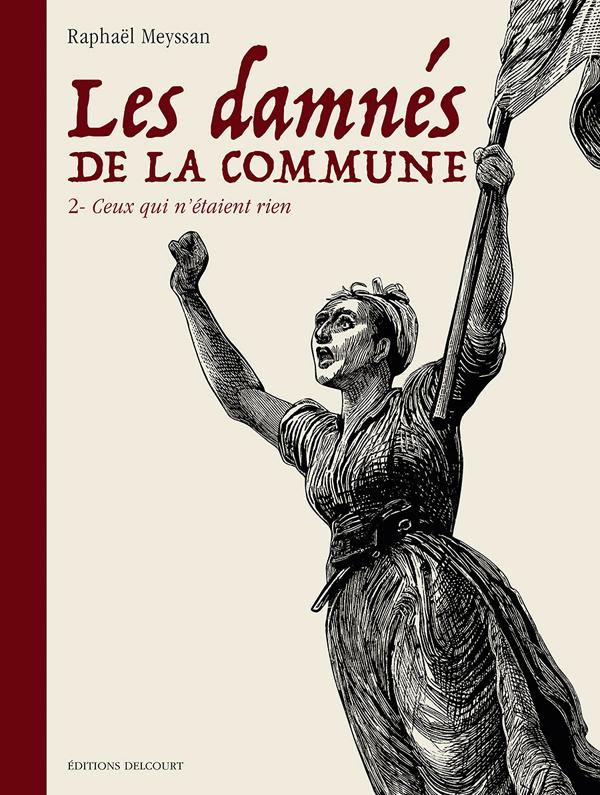 DAMNES DE LA COMMUNE T02 - LES DAMNES DE LA COMMUNE - CEUX QUI N'ETAIENT RIEN