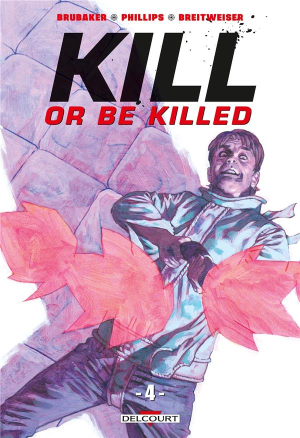 KILL OR BE KILLED - T04 - KILL OR BE KILLED 04
