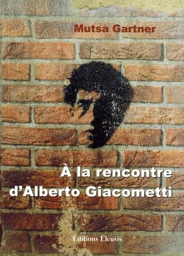 A LA RENCONTRE D'ALBERTO GIACOMETTI - OBSERVATIONS RELATIVES A LA DESTRUCTION