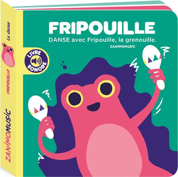FRIPOUILLE - DANSE AVEC FRIPOUILLE, LA GRENOUILLE