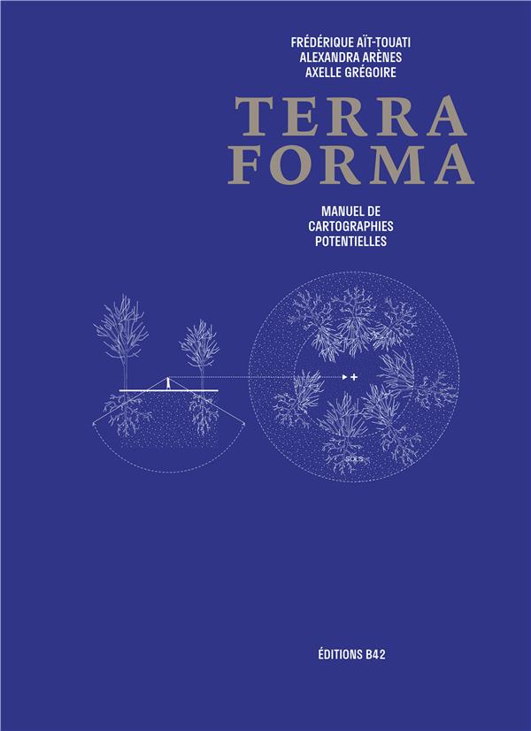 TERRA FORMA - MANUEL DE CARTOGRAPHIES POTENTIELLES