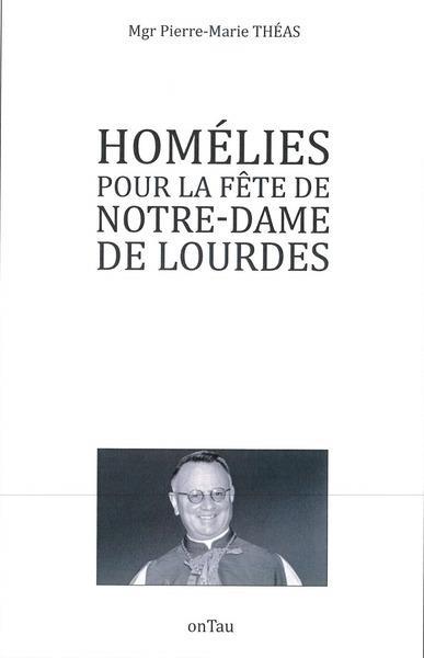 HOMELIES POUR LA FETE DE NOTRE-DAME DE LOURDES