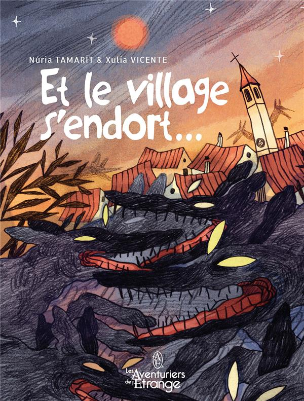 ET LE VILLAGE S ENDORT ...