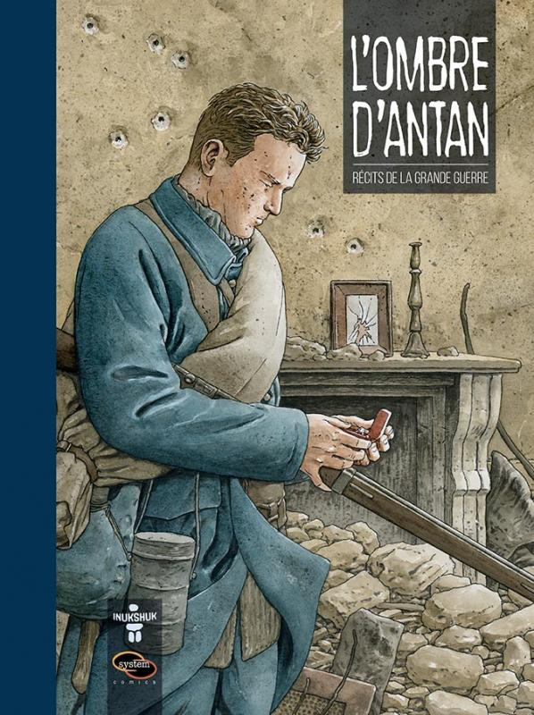 L'OMBRE D'ANTAN : RECITS DE LA GRANDE GUERRE (EDITION SPECIALE)