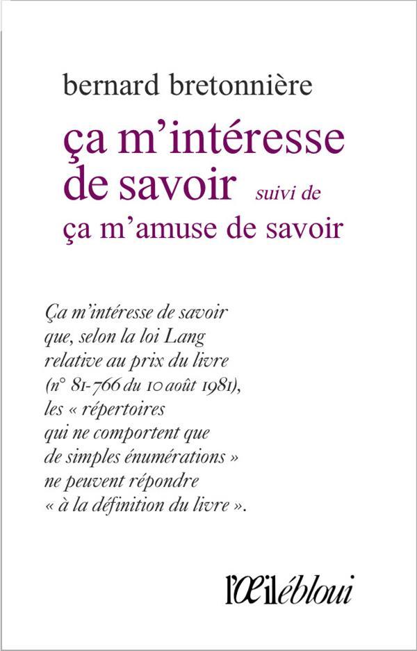 CA M'INTERESSE DE SAVOIR - SUIVI DE CA M'AMUSE DE SAVOIR