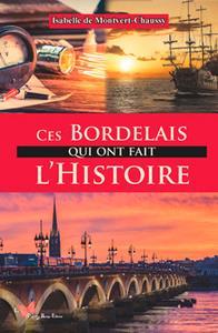 CES BORDELAIS QUI ONT FAIT L'HISTOIRE