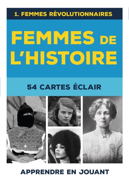 FEMMES DE L'HISTOIRE :  54 CARTES ECLAIR, FEMMES REVOLUTIONNAIRES