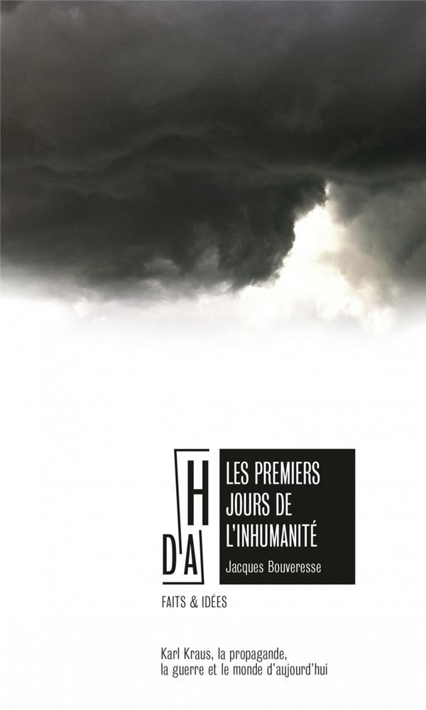 LES PREMIERS JOURS DE L'INHUMANITE - KARL KRAUS, LA PROPAG
