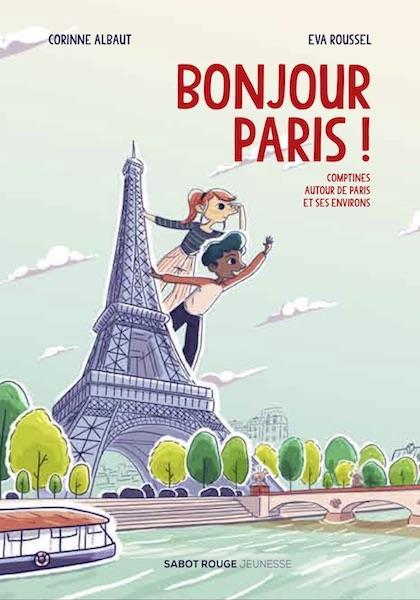 BONJOUR PARIS ! - COMPTINES AUTOUR DE PARIS ET SES ENVIRONS