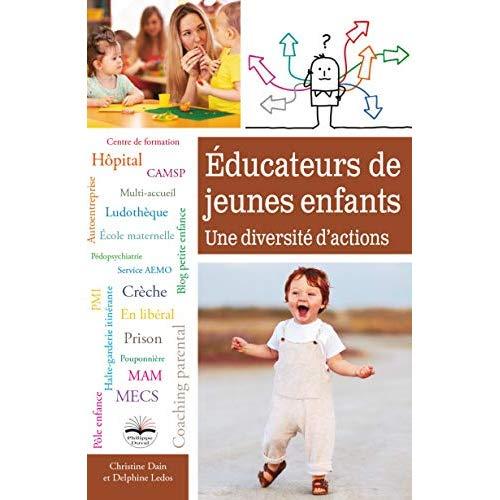 EDUCATEURS DE JEUNES ENFANTS  UNE DIVERSITE D ACTIONS