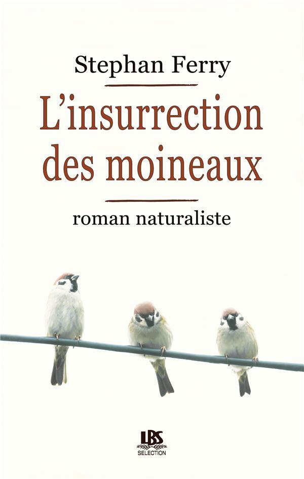L'INSURRECTION DES MOINEAUX