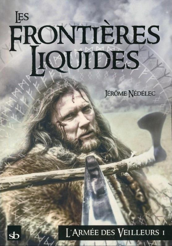 T 1 - LES FRONTIERES LIQUIDES - L'ARMEE DES VEILLEURS