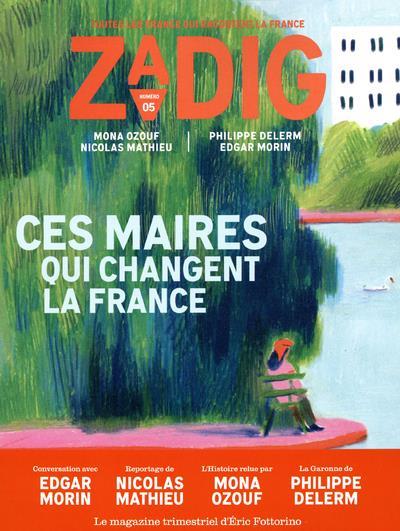 ZADIG - NUMERO 5 CES MAIRES QUI CHANGENT LA FRANCE