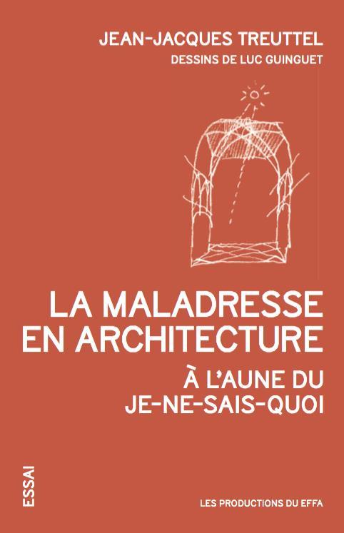 LA MALADRESSE EN ARCHITECTURE