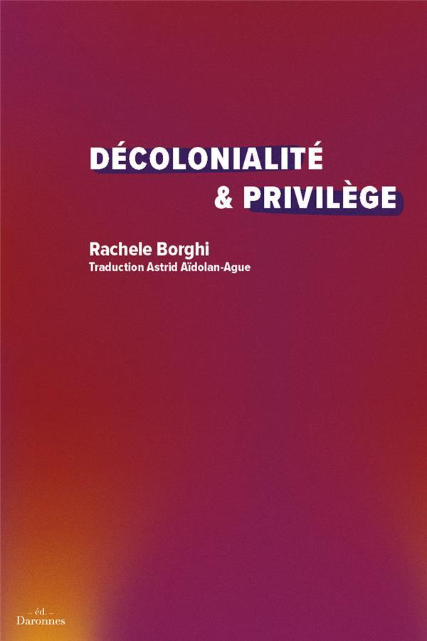 DECOLONIALITE & PRIVILEGE