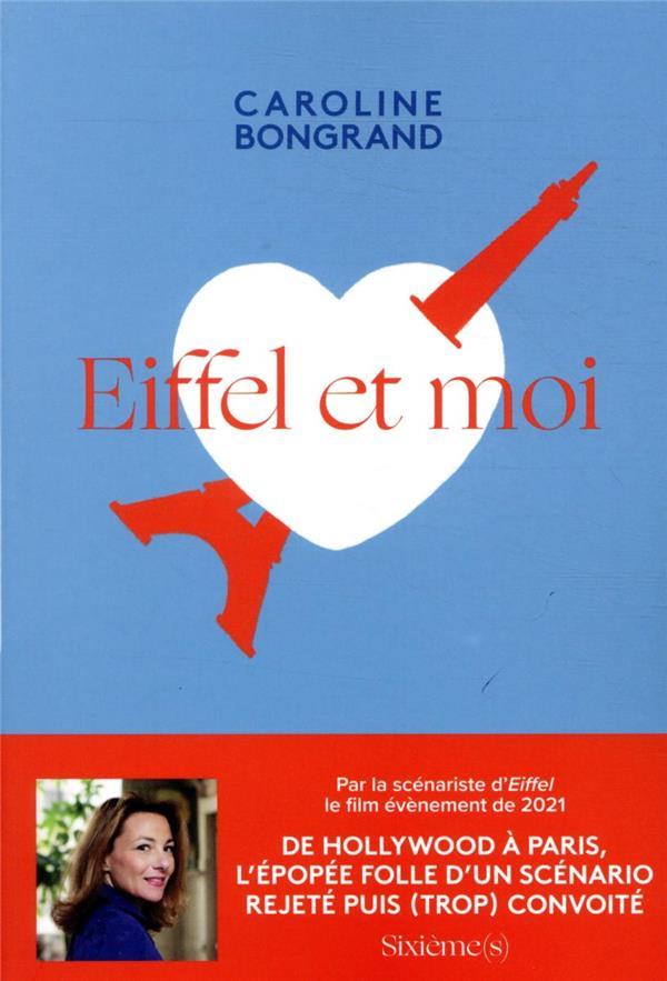 EIFFEL ET MOI - L'HISTOIRE FOLLE D'UN SCENARIO TROP GRAND