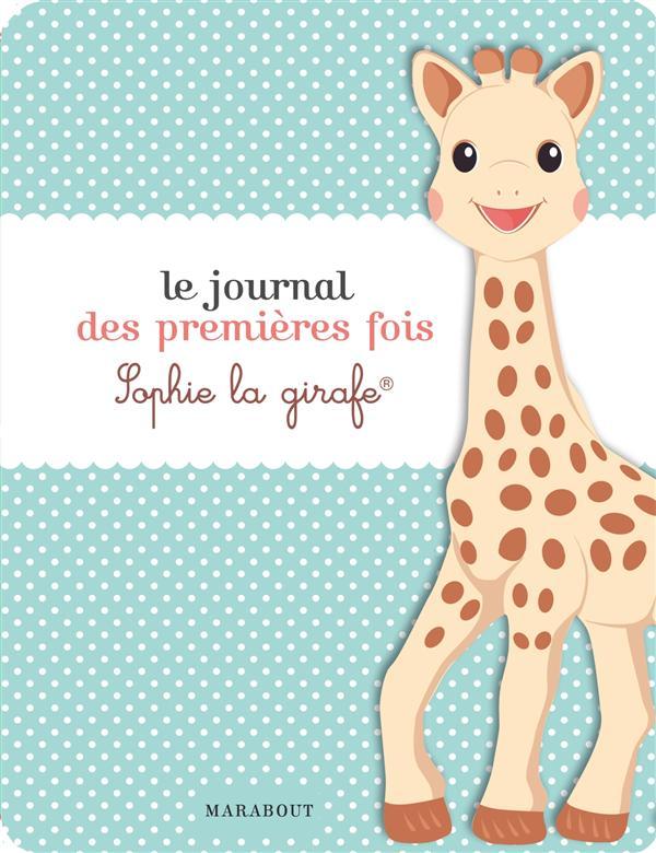 LE JOURNAL DES PREMIERES FOIS SOPHIE LA GIRAFE