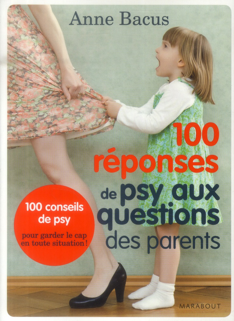 100 REPONSES DE PSY AUX QUESTIONS DES PARENTS