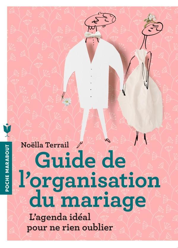 LE GUIDE DE L'ORGANISATION DU MARIAGE