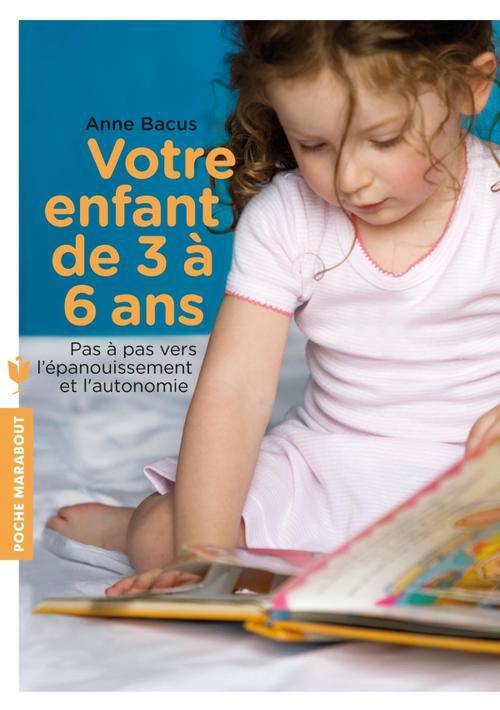 VOTRE ENFANT DE 3 A 6 ANS - PAS A PAS VERS L'EPANOUISSEMENT ET L'AUTONOMIE