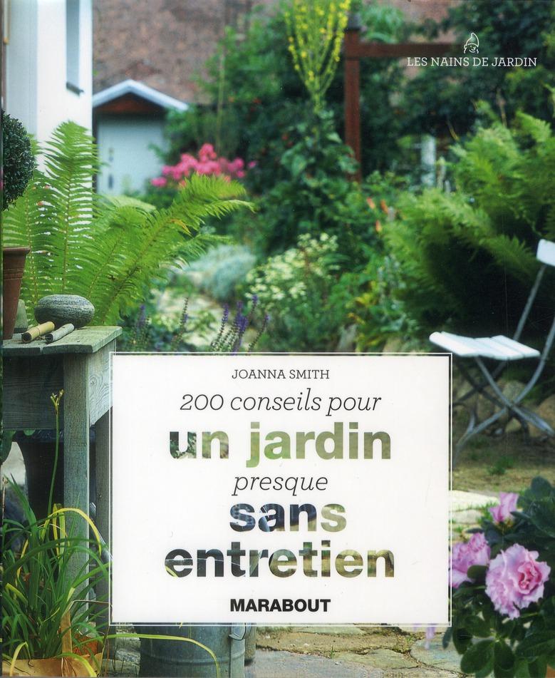 200 CONSEILS POUR UN JARDIN SANS ENTRETIEN