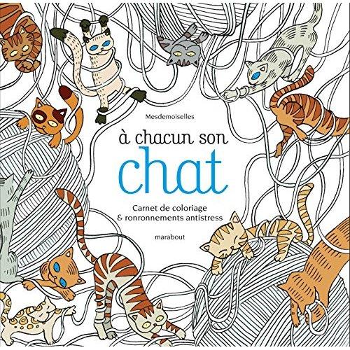 A CHACUN SON CHAT - CARNET DE COLORIAGE