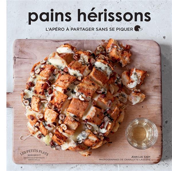 PAINS HERISSONS - L'APERO A PARTAGER SANS SE PIQUER