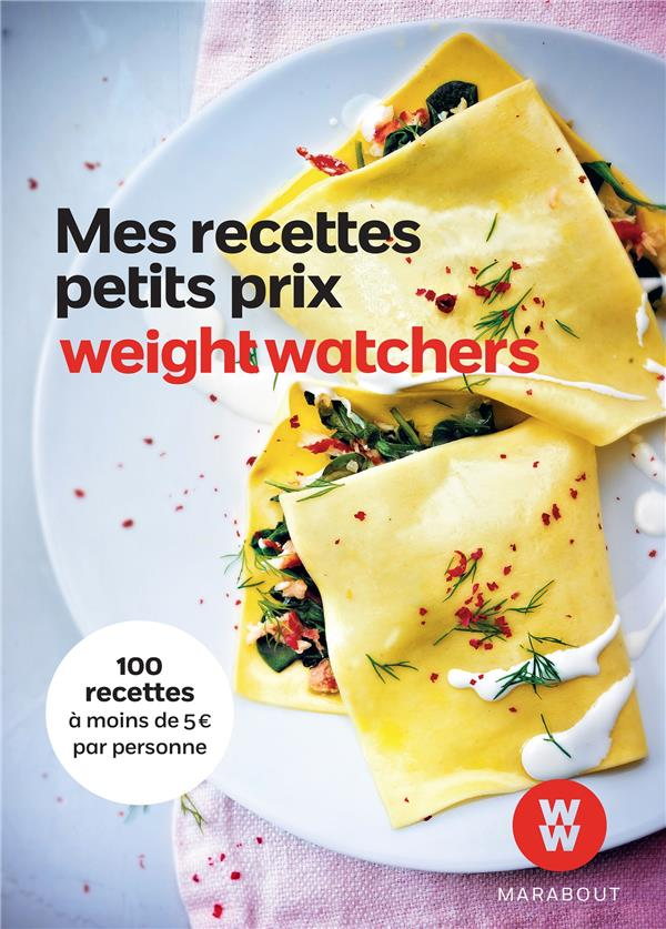 WEIGHT WATCHERS MES RECETTES A PETIT PRIX