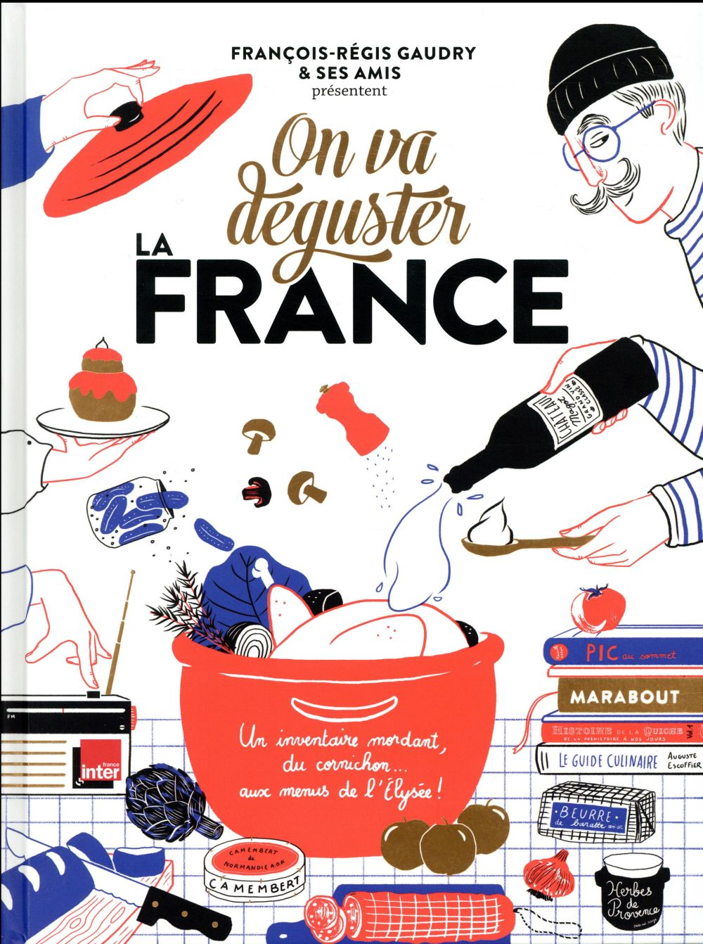 ON VA DEGUSTER : LA FRANCE