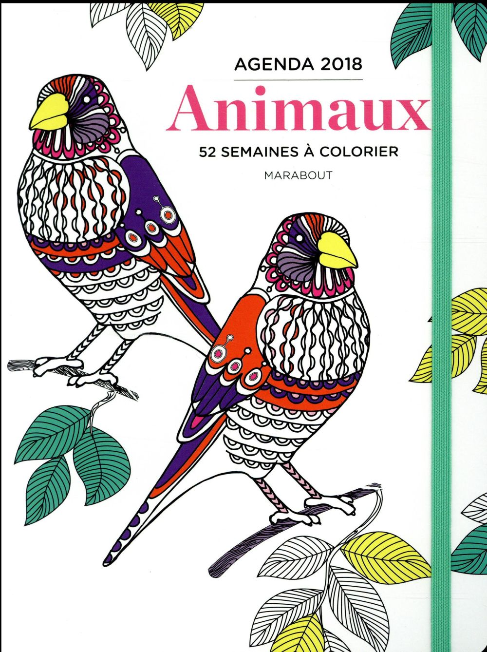 AGENDA 2018 ANIMAUX 52 SEMAINES A COLORIER