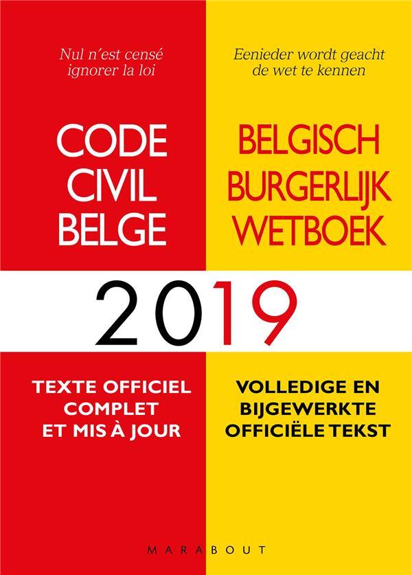 CODE CIVIL BELGE 2019 - TEXTE OFFICIEL COMPLET ET MIS A JOUR