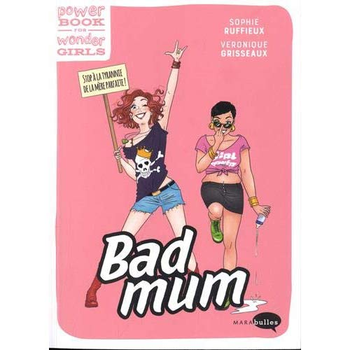 BAD MUM & FIERE DE L'ETRE !