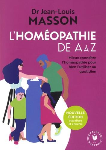 L'HOMEOPATHIE DE A A Z - MIEUX CONNAITRE L'HOMEOPATHIE POUR BIEN L'UTILISER AU QUOTIDIEN
