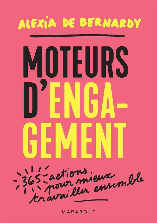 MOTEURS D'ENGAGEMENT - 365 ACTIONS POUR MIEUX TRAVAILLER ENSEMBLE