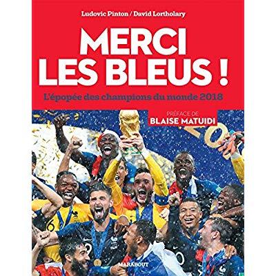 MERCI LES BLEUS ! - L'EPOPEE DES CHAMPIONS DU MONDE 2018