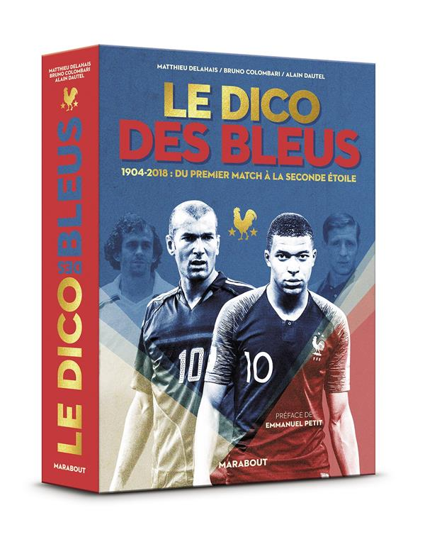 LE DICO DES BLEUS - NOUVELLE EDITION - EDITION MISE A JOUR INCLUANT LA COUPE DU MONDE 2018