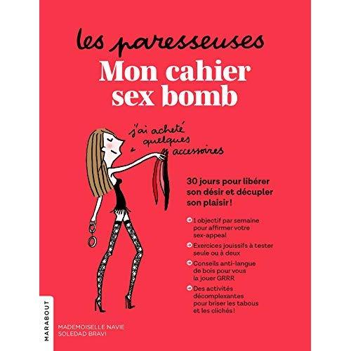 LES PARESSEUSES : MON CAHIER SEX BOMB - 30 JOURS POUR SE LIBERER DE SES COMPLEXES, DES CLICHES ET DE
