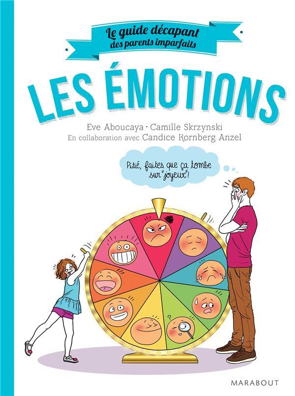 LE GUIDE DES PARENTS IMPARFAITS : LES EMOTIONS